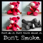 Don`t do it. Don`t think about it. Don`t smoke!